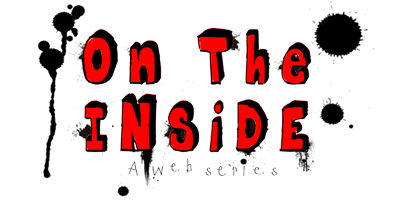 On the Inside: a web series